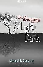 The Dichotomy Between Light and Dark