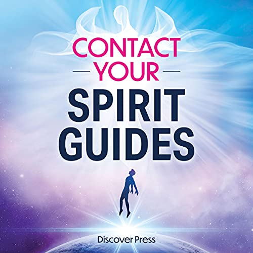 Contact Your Spirit Guides: How to Become a Medium, Connect with the Other Side, and Experience Divine Healing, Clarity, ...