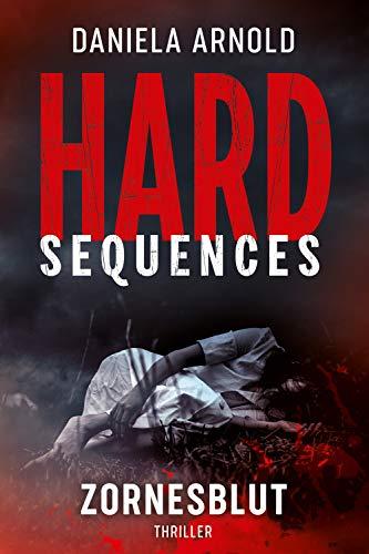 Hard-Sequences - Zornesblut: Thriller