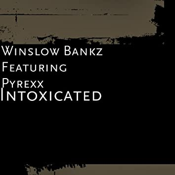 Intoxicated (feat. Pyrexx)
