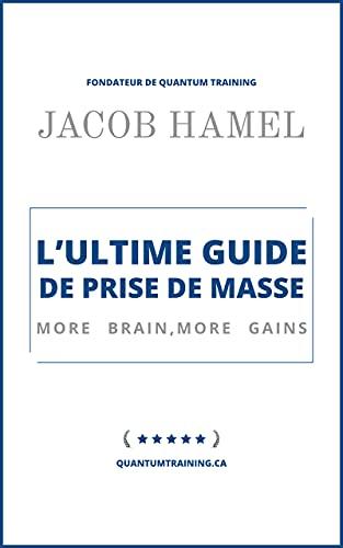 Couverture du livre L'Ultime guide de prise de masse: Quantum Training