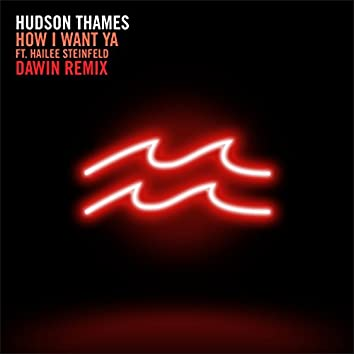 How I Want Ya (Dawin Remix)