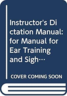Instructor's Dictation Manual: For Manual for Ear Training and Sight Singing