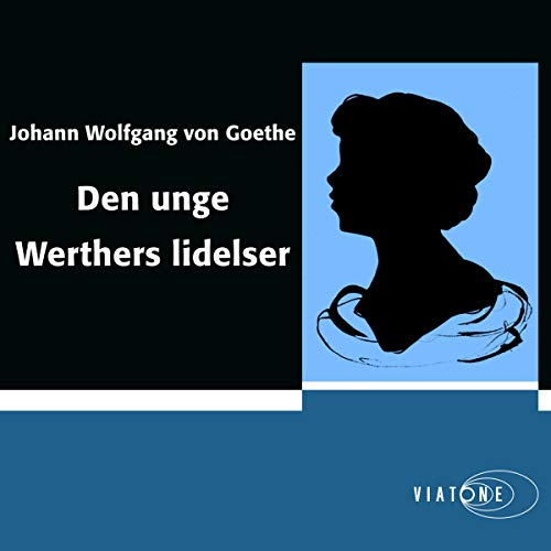 Den unge Werthers lidelser [The Sorrows of Young Werther] audiobook cover art