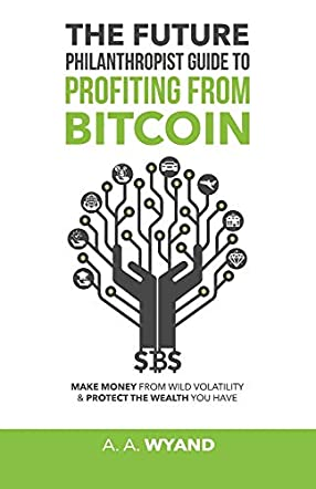 The Future Philanthropist Guide to Profiting from Bitcoin