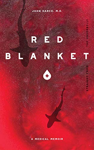 Red Blanket: An uncensored memoir that reveals the underbelly of surgical training (English Edition)