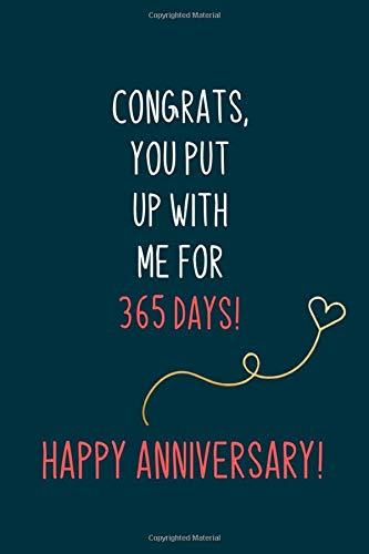 Congrats, you put up with me for 365 days: First wedding anniversary gifts for him, 6 x 9 in, 120 College ruled pages - Journal, Notebook, Diary, ... husband, wedding anniversary gifts for him
