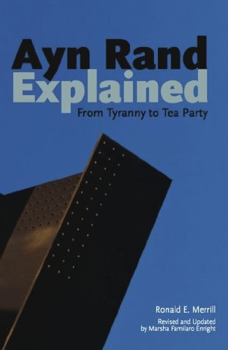 Ayn Rand Explained: From Tyranny to Tea Party (Ideas Explained Book 10) (English Edition)