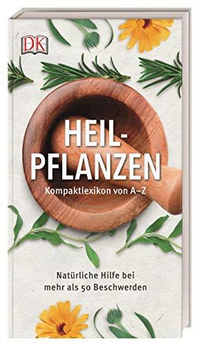 Heilpflanzen Kompaktlexikon von A-Z…