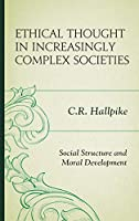 Ethical Thought in Increasingly Complex Societies: Social Structure and Moral Development