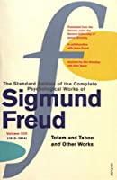 The Complete Psychological Works of Sigmund Freud Vol.13: Totem And Taboo & Other Works