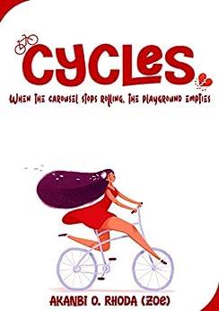CYCLES by [AKANBI. O RHODA]
