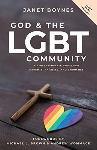 God & The LGBT Community: A Compassionate Guide for Parents, Families, and Churches