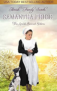 Amish Family Secrets: Amish Romance (The Amish Bonnet Sisters Book 5) by [Samantha Price]