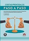 Costas procesales. Paso a paso: Guía práctica sobre los expedientes de tasación e impugnación de costas en los diferentes órdenes jurisdiccionales: 1