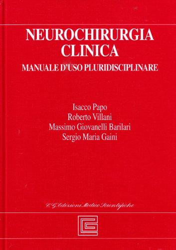 Neurochirurgia clinica. Manuale d'uso pluridisciplinare