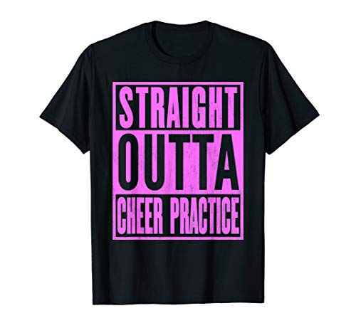Straight Outta Cheer Practice cheerleading leading leader T-Shirt