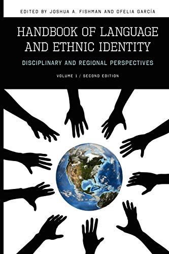 Compare Textbook Prices for Handbook of Language and Ethnic Identity: Disciplinary and Regional Perspectives Volume 1 Disciplinary & Regional Perspectives 2 Edition ISBN 9780195374926 by Fishman, Joshua A.,Garcia, Ofelia