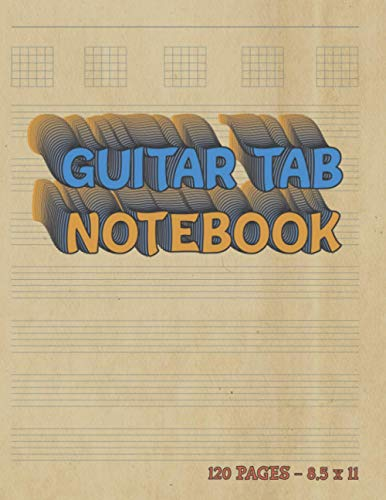 Guitar Tab Notebook Music Journal: Guitar Tablature notebook | Tab Paper for Musicians | 8.5 x 11  Notebook | 120 Pages