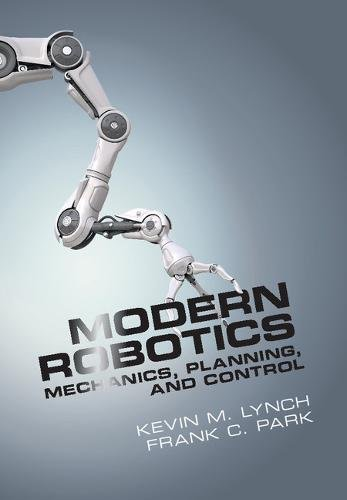 Modern Robotics (Mechanics, Planning, and Control)
