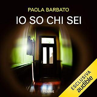 Io so chi sei                   Di:                                                                                                                                 Paola Barbato                               Letto da:                                                                                                                                 Valerio Amoruso                      Durata:  17 ore e 2 min     102 recensioni     Totali 4,1