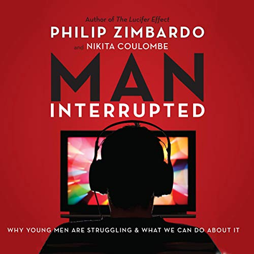 Man, Interrupted Audiobook By Philip Zimbardo, Nikita Coulombe cover art