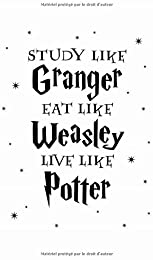 Agenda Study like granger eat like Weasley live li