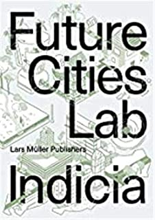 Future Cities Laboratory: Indicia 03