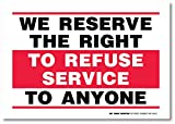 UT-TP We Reserve The Right to Refuse Service to Anyone Decal Signo - 10'x7' - Made in USA - Self-Adhesive 4 Mil Vinyl Decal - InPuerta & OutPuerta Use - UV Resistant and Weatherproof - A81-263VL
