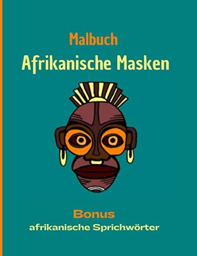 Malbuch Afrikanische Masken: Bonus afrikanische Sprichwörter