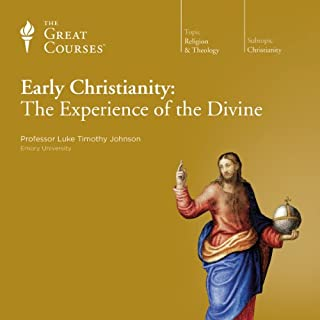 Early Christianity: The Experience of the Divine                   Written by:                                                                                                                                 Luke Timothy Johnson,                                                                                        The Great Courses                               Narrated by:                                                                                                                                 Luke Timothy Johnson                      Length: 12 hrs and 24 mins     3 ratings     Overall 4.7