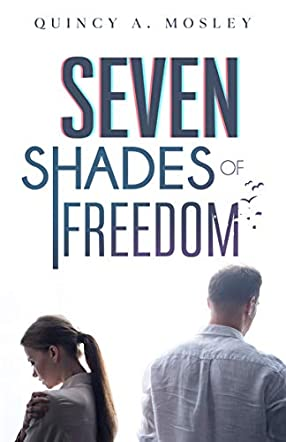 Seven Shades of Freedom