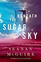 Beneath the Sugar Sky (Wayward Children)