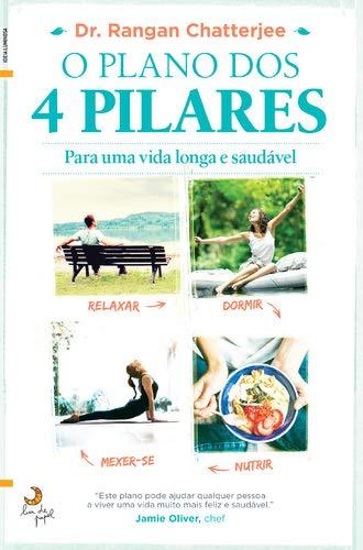 O Plano dos 4 Pilares Para uma vida longa e saudável