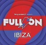 Ferry Corsten Presents Full On Ibiza
