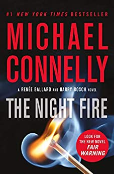 The Night Fire (Renée Ballard Book 3) by [Michael Connelly]