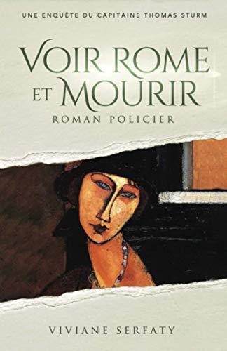 Voir Rome et mourir: Roman policier: Une enquête du capitaine Thomas Sturm