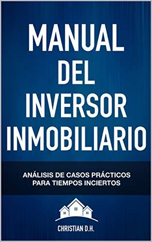 Manual del Inversor Inmobiliario: Casos prácticos para Tiempos inciertos (Compra para ganar nº 3) eBook: Darder, Christian: Amazon.es: Tienda Kindle