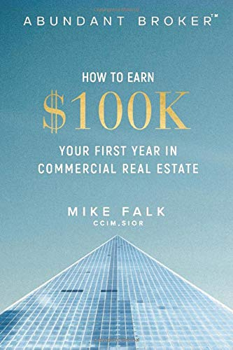 Real Estate Investing Books! - Abundant Broker: How to Earn $100k Your First Year in Commercial Real Estate