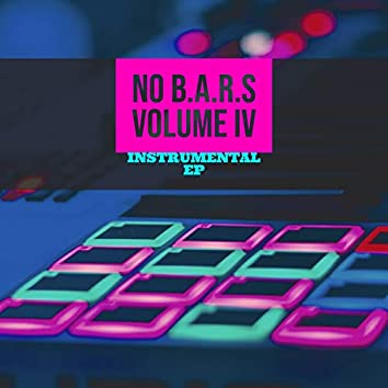 NO B.A.R.S VOLUME IV