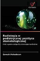 Radiologia w pediatrycznej praktyce stomatologicznej: Krótki wgląd w radiografię stomatologiczną dla dzieci