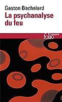 Psychanalyse Du Feu (Folio Essais)