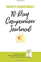 What's Going Well? Journal: 90-Day Companion Journal