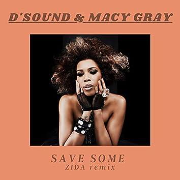 Save Some (ZIDA Remix)