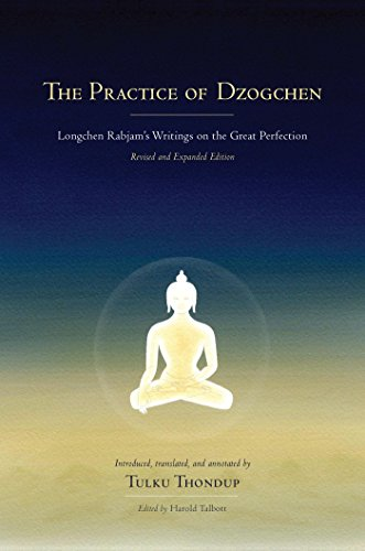 The Practice of Dzogchen: Longchen Rabjam's Writings on the Great Perfection (Buddhayana Foundation Book 3)