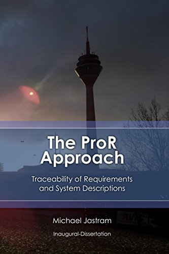 The ProR Approach: Traceability of Requirements and System Descriptions: Theory and practice on using and extending the Eclipse Requirements Modeling Framework and its requirements tool, ProR