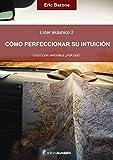 Cómo perfeccionar su intuición: Líder akáshico 2