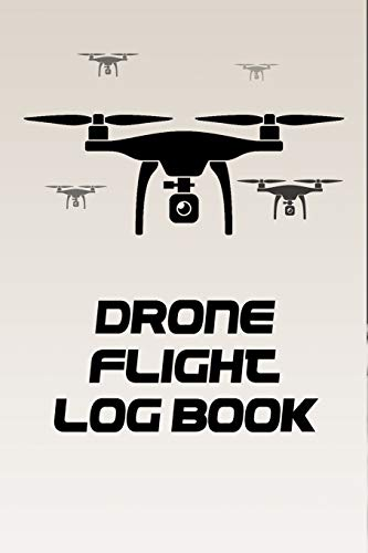 Drone Flight Log Book: | Date, Time, Winds, Map, Location | Organizer 6 x 9 120 Pages Log book ✅