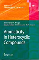 Aromaticity in Heterocyclic Compounds (Topics in Heterocyclic Chemistry)(Special Indian Edition/ Reprint Year- 2020)