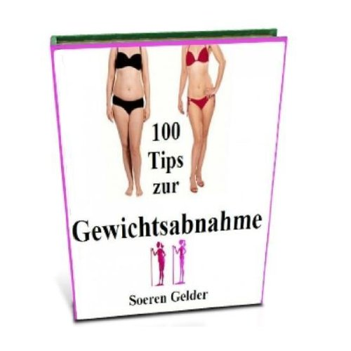 100 Tips zur Gewichtsabnahme